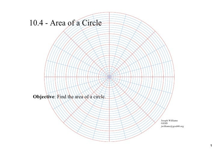 10.4 ­ Area of a Circle      Objective: Find the area of a circle.                                             Joseph Will...