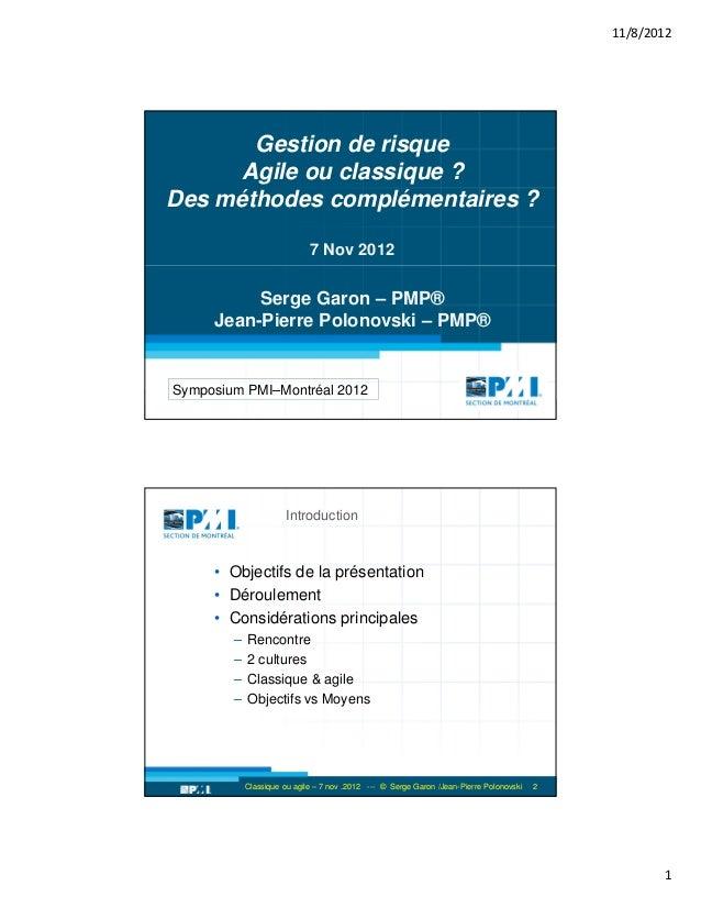 11/8/2012       Gestion de risque      Agile ou classique ?Des méthodes complémentaires ?                             7 No...