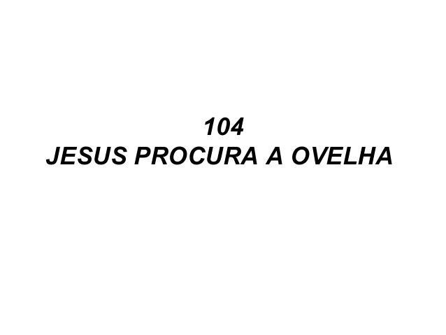104 JESUS PROCURA A OVELHA
