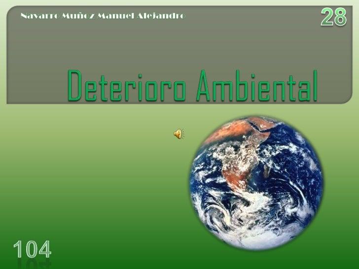 Es el conjunto de daños que sufre el medio ambiente: aumento de los gases tóxicos en laatmosfera, calentamiento global, de...