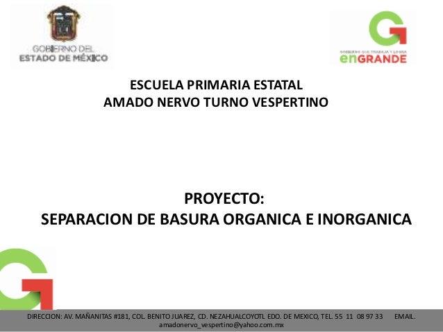 ESCUELA PRIMARIA ESTATAL                      AMADO NERVO TURNO VESPERTINO                     PROYECTO:    SEPARACION DE ...