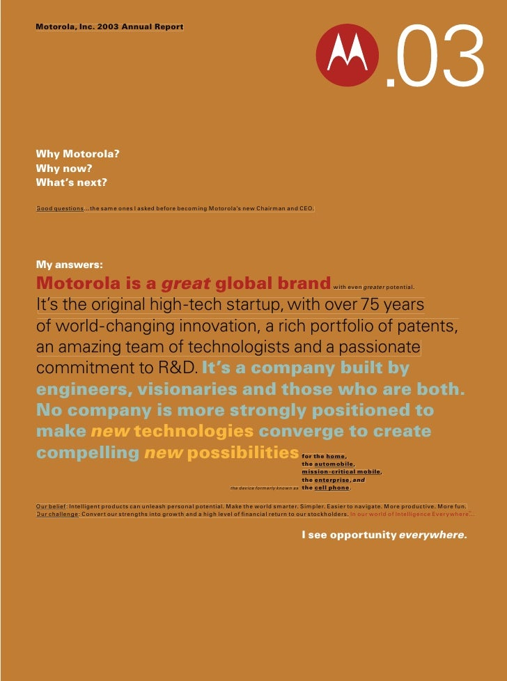 Motorola, Inc. 2003 Annual Report     Why Motorola? Why now? What's next?  Good questions      questions…the same ones I a...