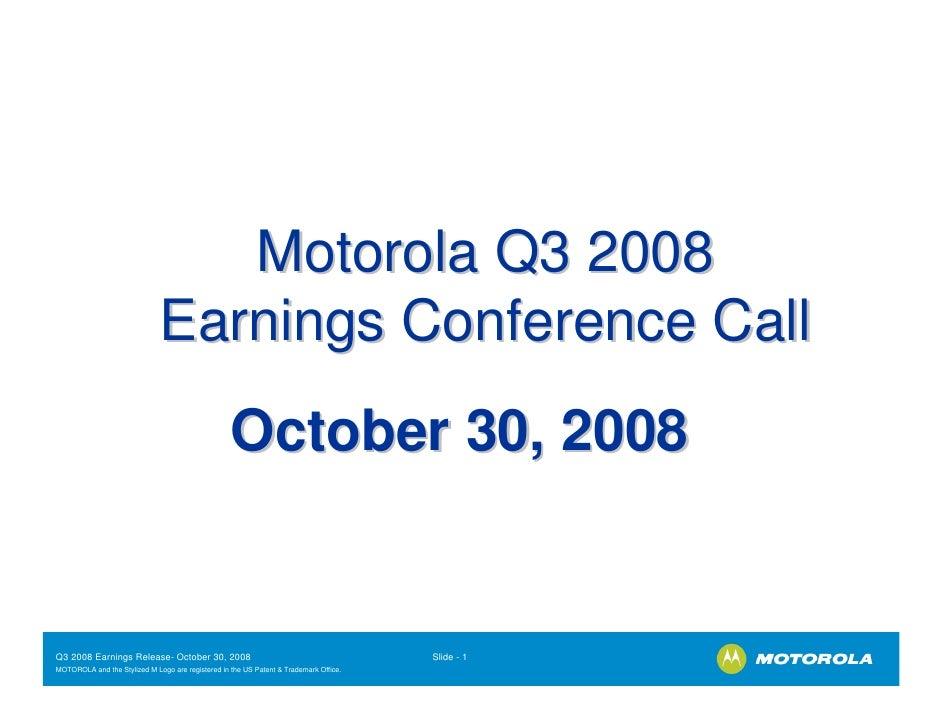Motorola Q3 2008                               Earnings Conference Call                                                   ...