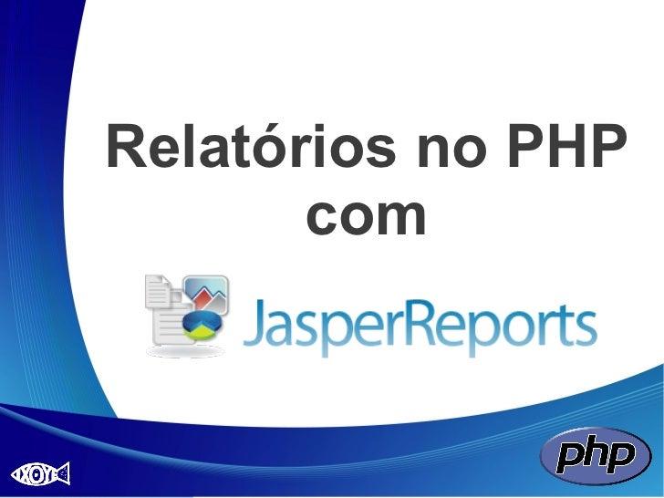 Relatórios no PHP       com