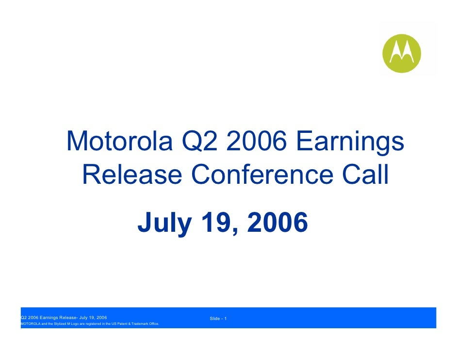 Motorola Q2 2006 Earnings                             Release Conference Call                                             ...
