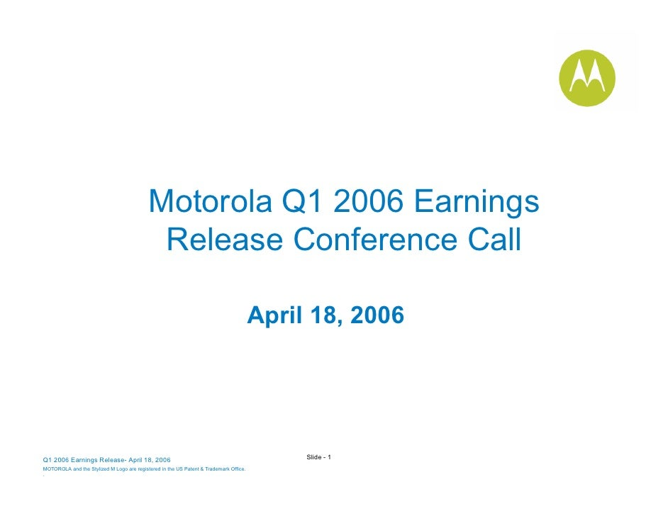 Motorola Q1 2006 Earnings                                             Release Conference Call                             ...