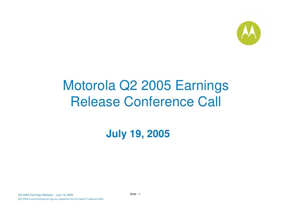 Motorola Q2 2005 Earnings                                             Release Conference Call                             ...