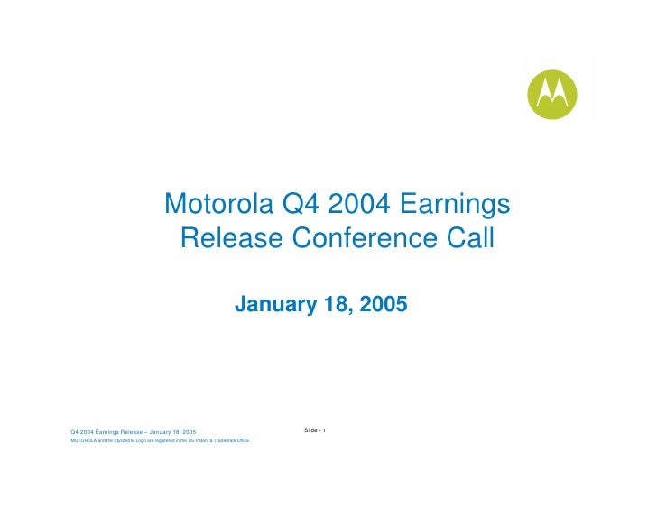 Motorola Q4 2004 Earnings                                             Release Conference Call                             ...