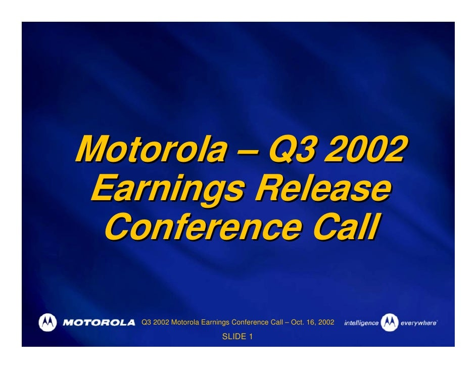 Motorola – Q3 2002 Earnings Release  Conference Call     Q3 2002 Motorola Earnings Conference Call – Oct. 16, 2002        ...