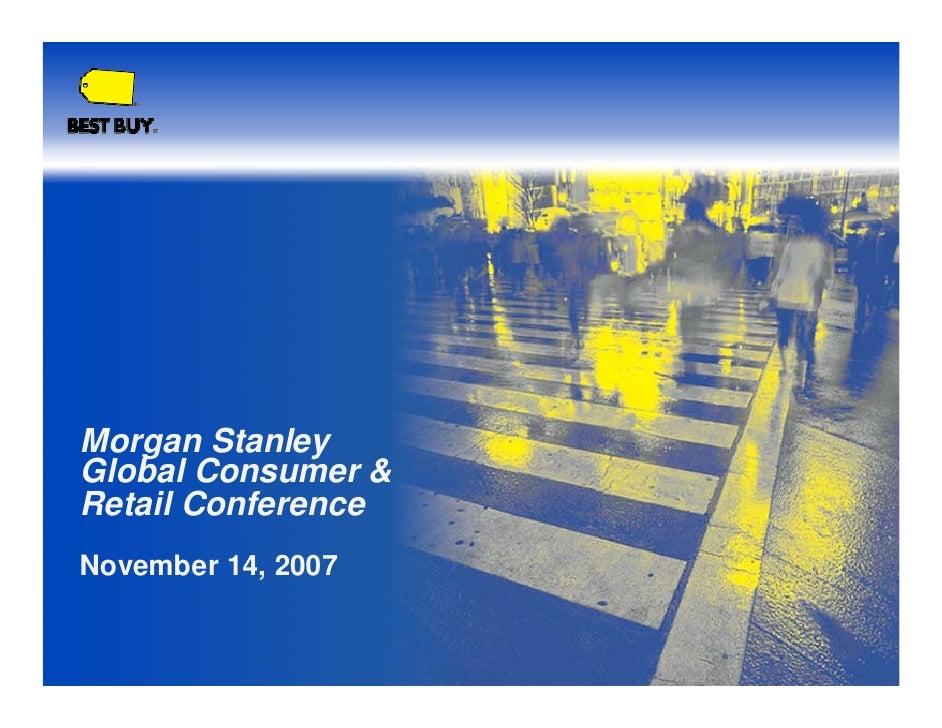 Morgan Stanley Global Consumer & Retail Conference November 14, 2007