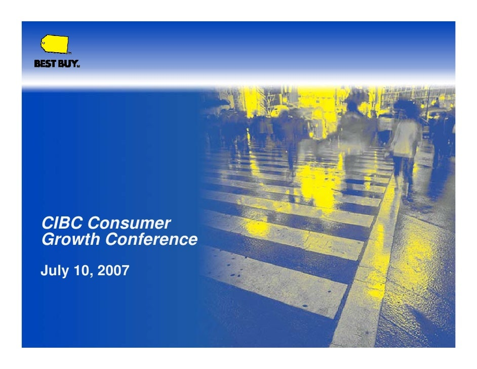 CIBC Consumer Growth Conference July 10, 2007