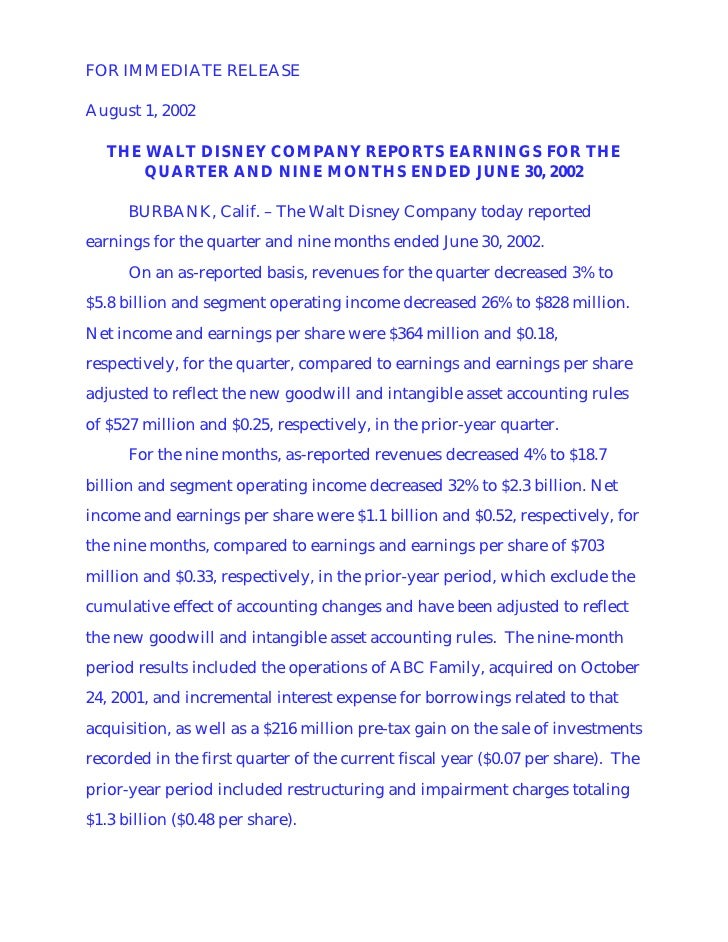 FOR IMMEDIATE RELEASE  August 1, 2002     THE WALT DISNEY COMPANY REPORTS EARNINGS FOR THE        QUARTER AND NINE MONTHS ...