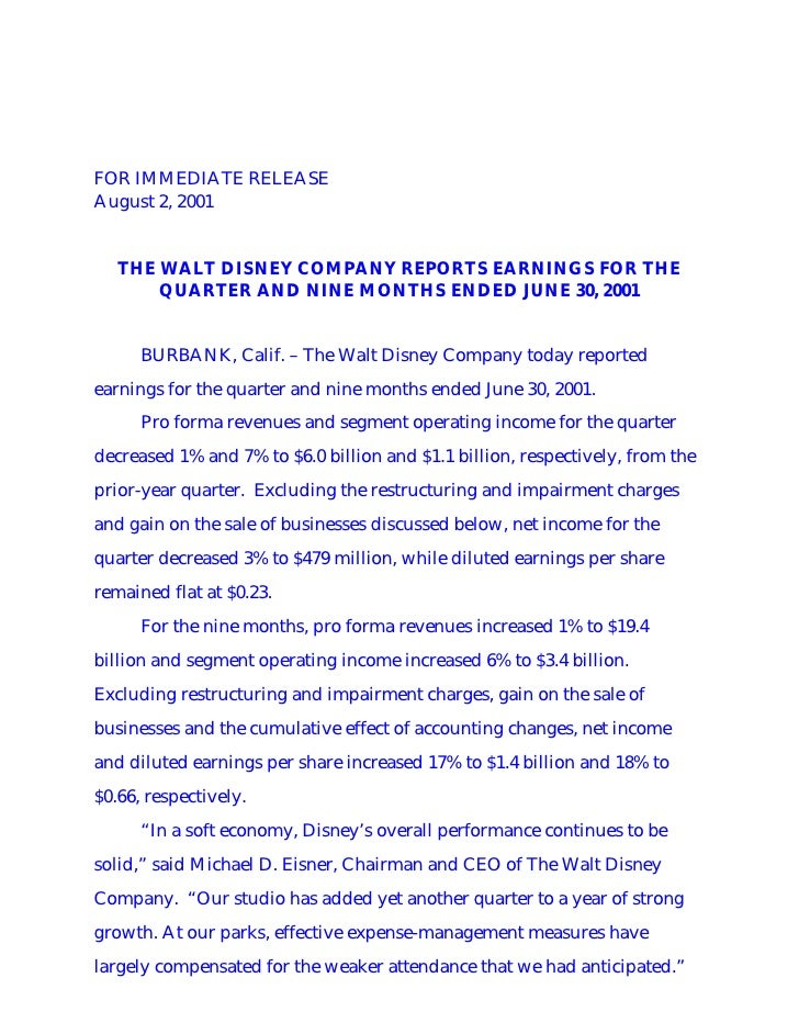 FOR IMMEDIATE RELEASE August 2, 2001      THE WALT DISNEY COMPANY REPORTS EARNINGS FOR THE        QUARTER AND NINE MONTHS ...