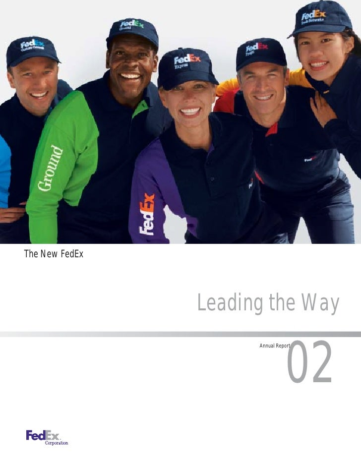 The New FedEx                     Leading the Way                                   02                       Annual Report