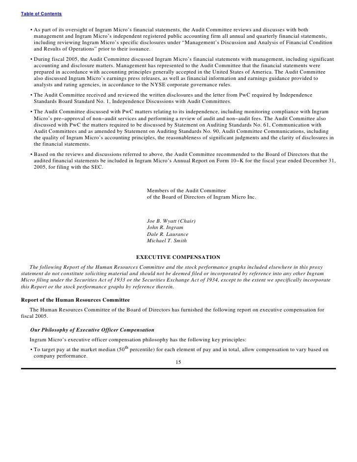 Table of Contents       • As part of its oversight of Ingram Micro's financial statements, the Audit Committee reviews and...