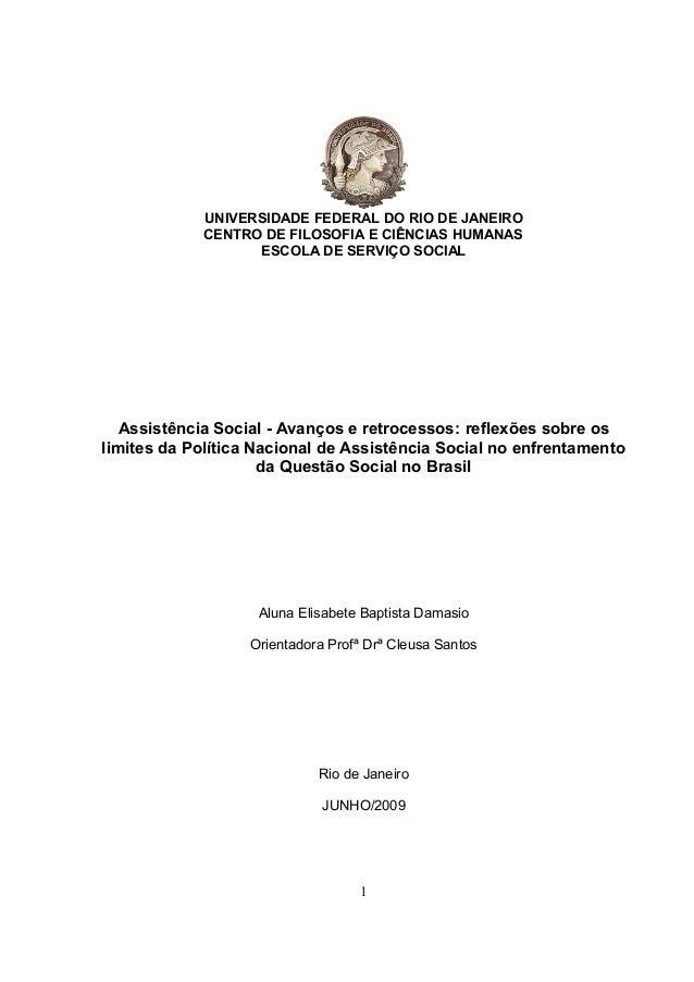 UNIVERSIDADE FEDERAL DO RIO DE JANEIRO CENTRO DE FILOSOFIA E CIÊNCIAS HUMANAS ESCOLA DE SERVIÇO SOCIAL Assistência Social ...