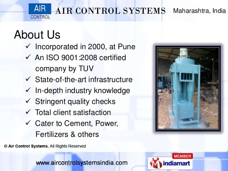 Maharashtra, IndiaAbout Us  Incorporated in 2000, at Pune  An ISO 9001:2008 certified   company by TUV  State-of-the-ar...