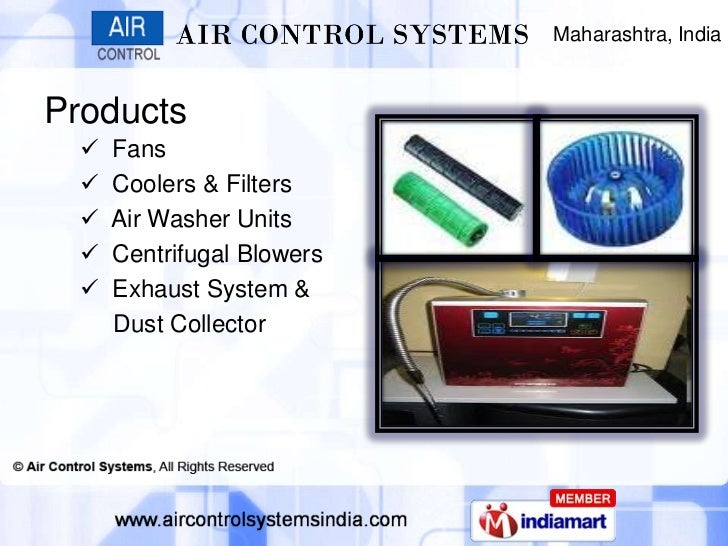 Maharashtra, IndiaProducts     Fans     Coolers & Filters     Air Washer Units     Centrifugal Blowers     Exhaust Sy...