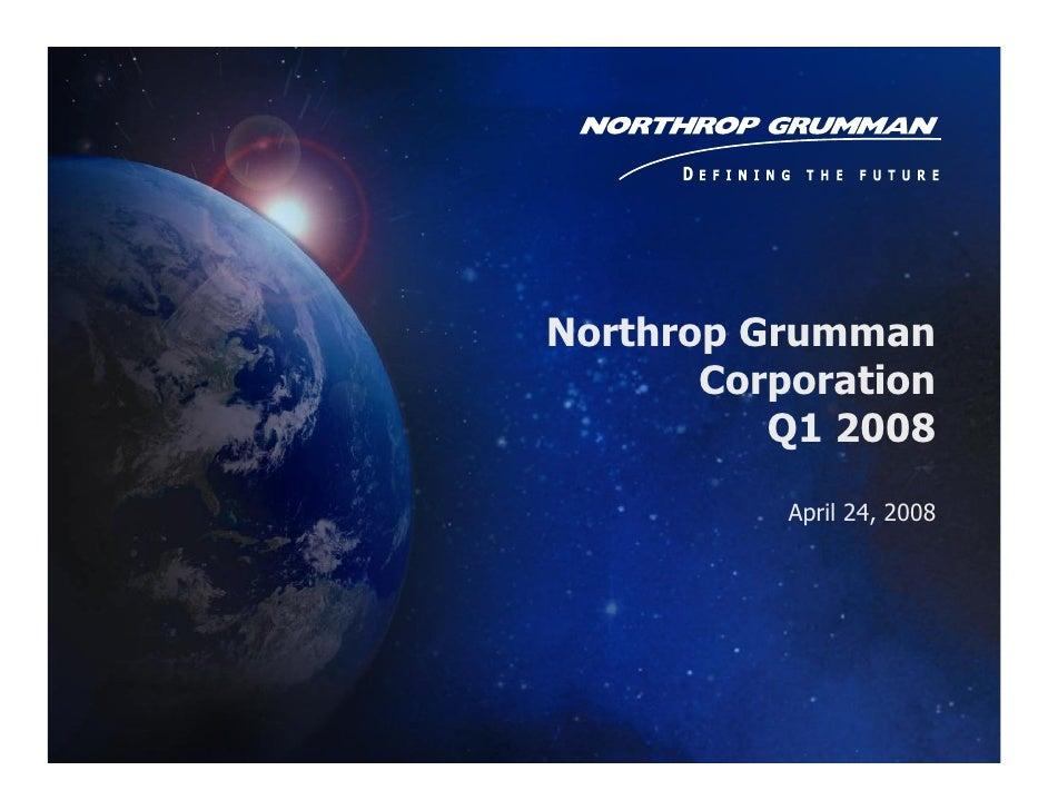 Northrop Grumman        Corporation           Q1 2008             April 24, 2008