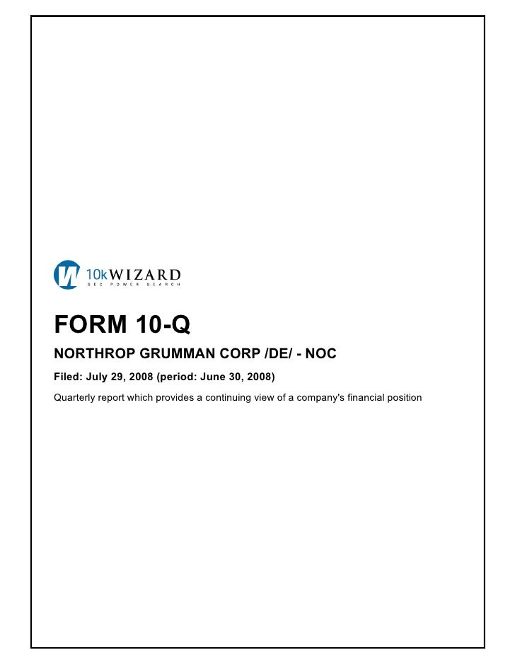 FORM 10-Q NORTHROP GRUMMAN CORP /DE/ - NOC Filed: July 29, 2008 (period: June 30, 2008) Quarterly report which provides a ...