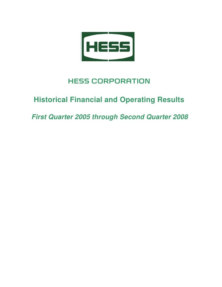 HESS CORPORATION  Historical Financial and Operating Results  First Quarter 2005 through Second Quarter 2008