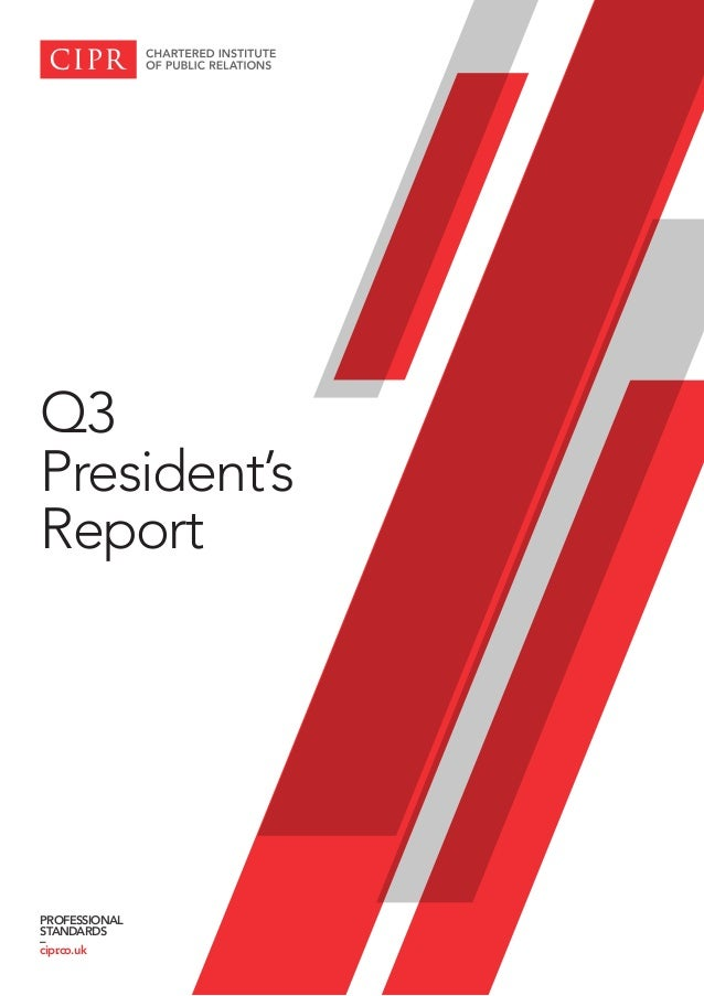 Q3 President's Report PROFESSIONAL STANDARDS – cipr.co.uk