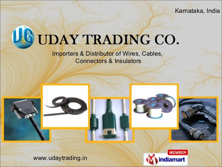Karnataka, India  Importers & Distributor of Wires, Cables,  Connectors & Insulators