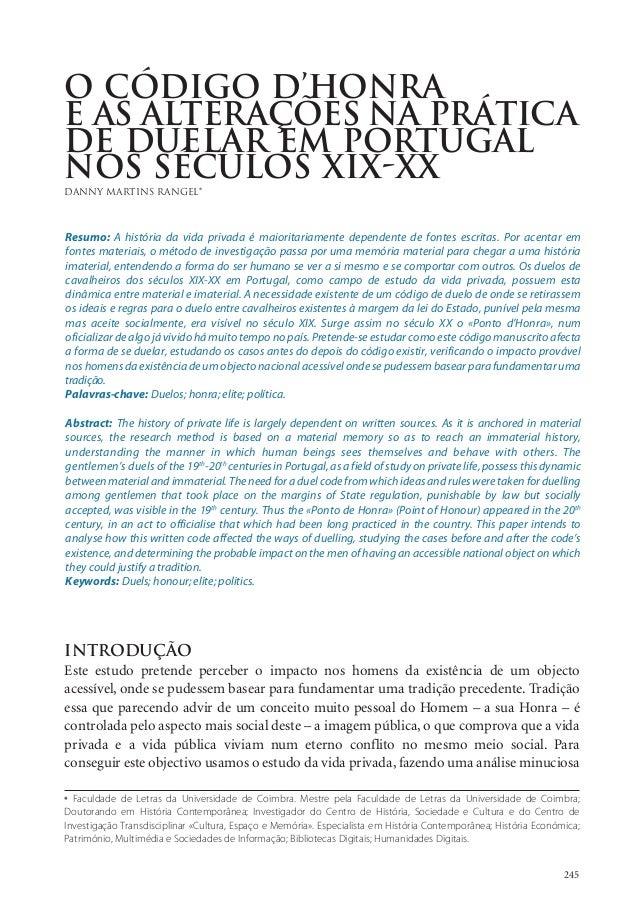 245 * Faculdade de Letras da Universidade de Coimbra. Mestre pela Faculdade de Letras da Universidade de Coimbra; Doutoran...
