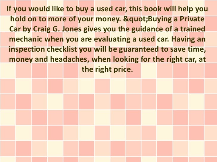 "If you would like to buy a used car, this book will help you  hold on to more of your money. ""Buying a Private Car by..."