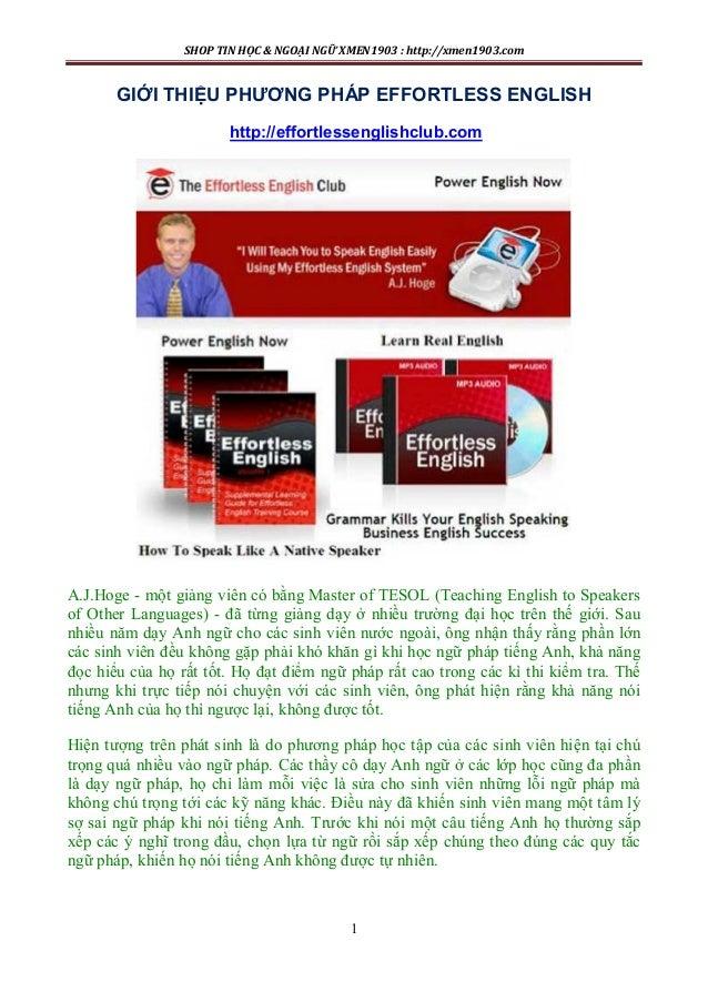 SHOP TIN HỌC & NGOẠI NGỮ XMEN1903 : http://xmen1903.com 1 GIỚI THIỆU PHƯƠNG PHÁP EFFORTLESS ENGLISH http://effortlessengli...