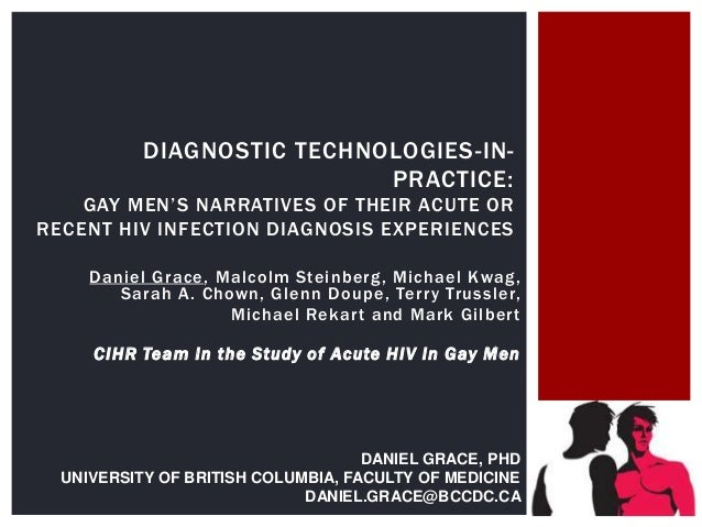 "DIAGNOSTIC TECHNOLOGIES-IN-PRACTICE:GAY MEN""S NARRATIVES OF THEIR ACUTE ORRECENT HIV INFECTION DIAGNOSIS EXPERIENCESDaniel..."
