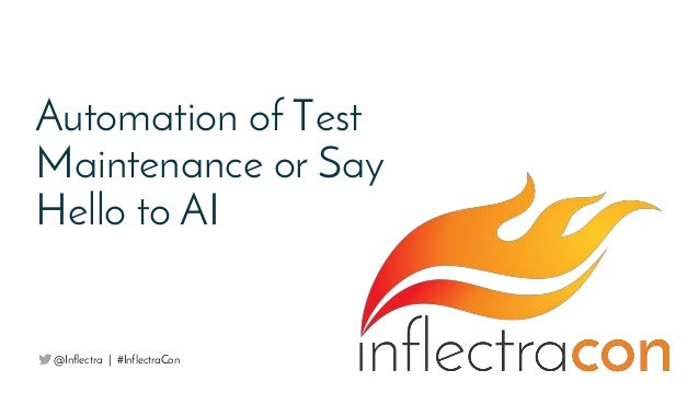 Automation of Test Maintenance or Say Hello to AI @Inflectra   #InflectraCon