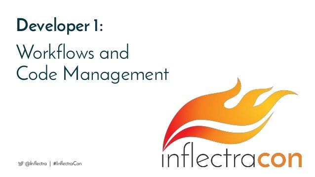 Developer 1: Workflows and Code Management @Inflectra | #InflectraCon