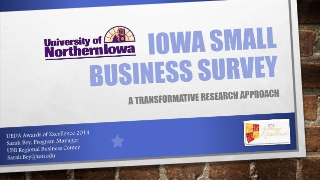 WHY THE SMALL BUSINESS  SURVEY WAS CREATED  THE PROBLEM  • A NEED TO UNDERSTAND THE ENTREPRENEUR  • IDENTIFYING, SURVEYING...