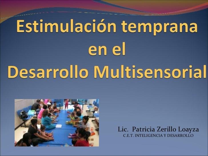 Lic.  Patricia Zerillo Loayza C.E.T. INTELIGENCIA Y DESARROLLO