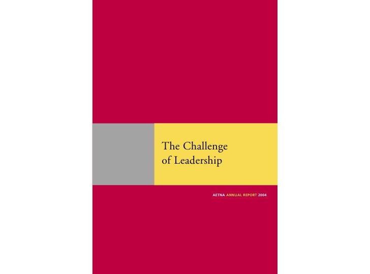 The Challenge of Leadership            AETNA ANNUAL REPORT 2004