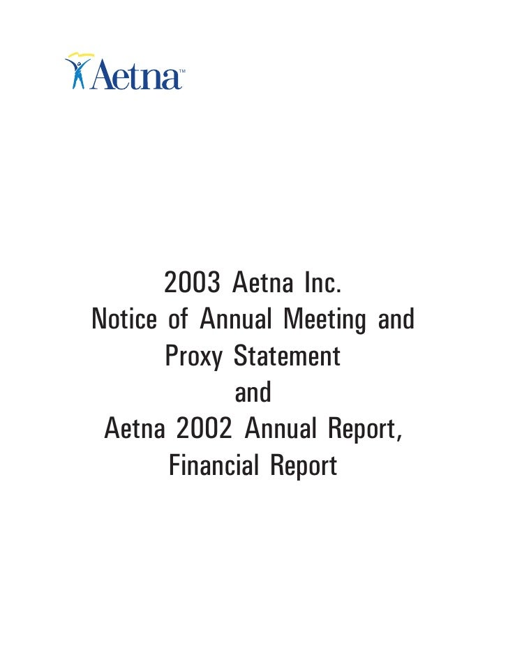 aetna Download Documentation	2003 Notice of Annual Meeting and Proxy Statement and Aetna 2002 Annual Report, Financial Report