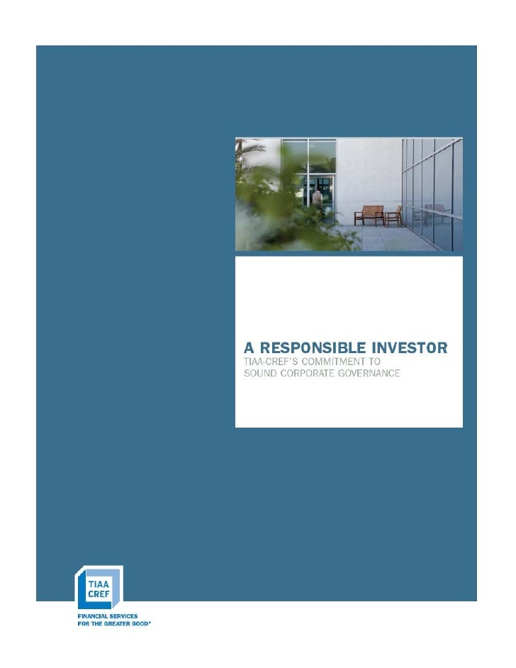 A Responsible Investor - TIAA-CREF's Commitment to Sound Corporate Governance