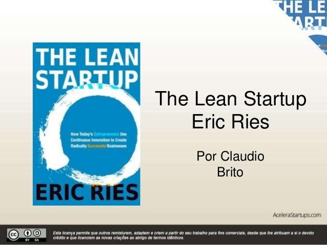 The Lean Startup Eric Ries Por Claudio Brito