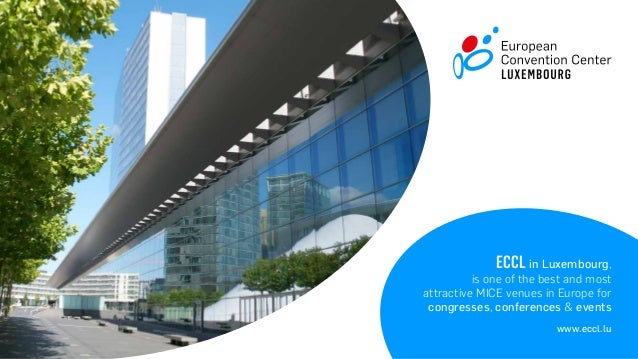 ECCL in Luxembourg, is one of the best and most attractive MICE venues in Europe for congresses, conferences & events www....