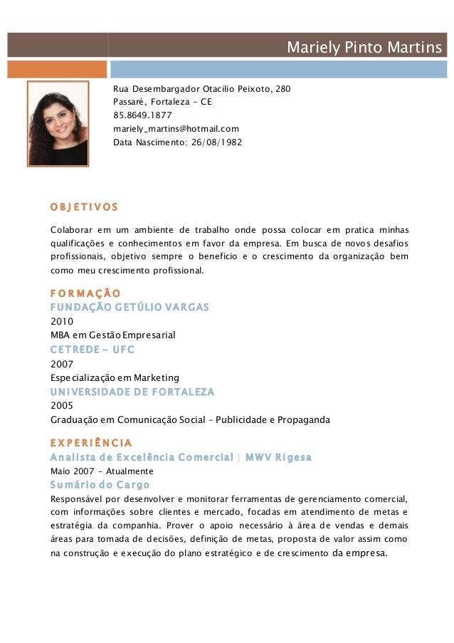 Mariely Pinto Martins Rua Desembargador Otacilio Peixoto, 280 Passaré, Fortaleza - CE 85.8649.1877 mariely_martins@hotmail...