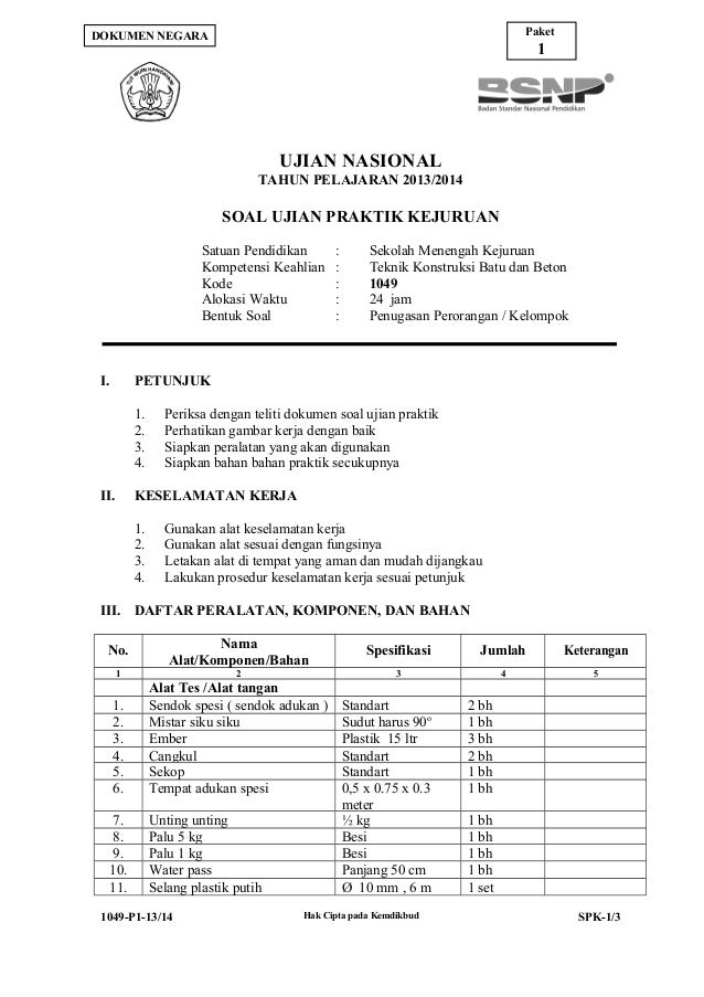 Paket  DOKUMEN NEGARA  1  UJIAN NASIONAL TAHUN PELAJARAN 2013/2014  SOAL UJIAN PRAKTIK KEJURUAN Satuan Pendidikan Kompeten...