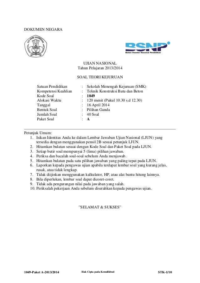 1049-Paket A-2013/2014 Hak Cipta pada Kemdikbud STK-1/10 DOKUMEN NEGARA UJIAN NASIONAL Tahun Pelajaran 2013/2014 SOAL TEOR...