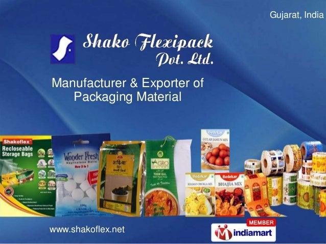 Gujarat, IndiaManufacturer & Exporter of   Packaging Materialwww.shakoflex.net