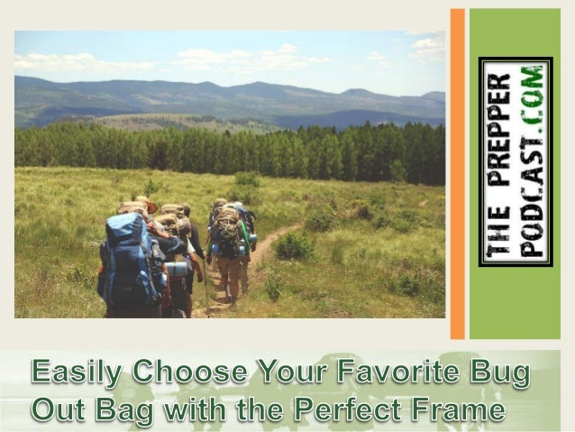 The perfect bug-out bag is essential for success If you are bugging out, you have chosen a bad situation over a worse one....