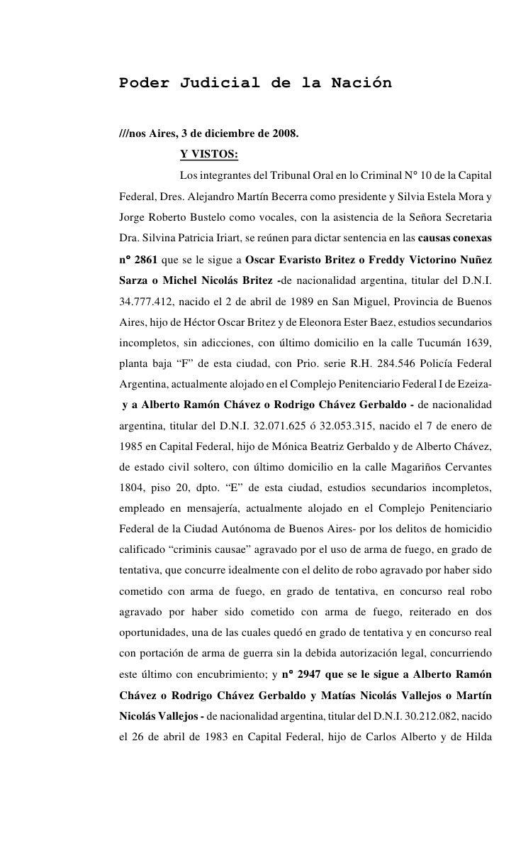 Poder Judicial de la Nación  ///nos Aires, 3 de diciembre de 2008.              Y VISTOS:              Los integrantes del...
