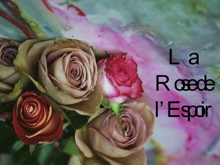 La Rose de l'Espoir