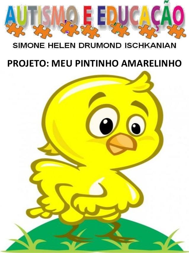 PROJETO: MEU PINTINHO AMARELINHO