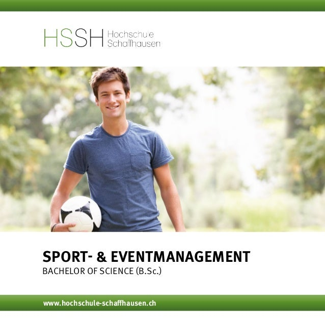 Sport- & Eventmanagement Bachelor of Science (B.Sc.) www.hochschule-schaffhausen.ch