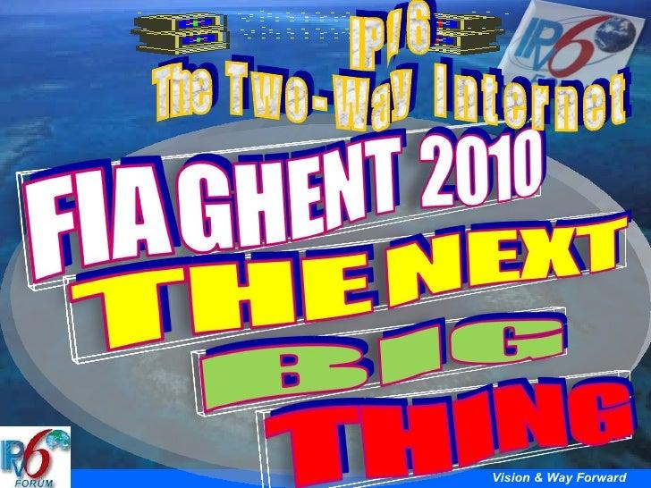 IP v 6  The  T w o - W a y  I n t e r n e t